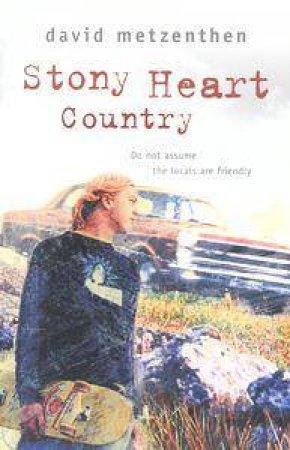 Stony Heart Country by David Metzenthen