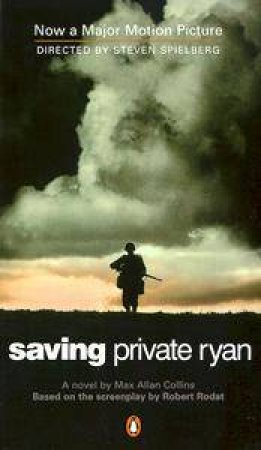 Saving Private Ryan - Film Tie-In by Max Allan Collins