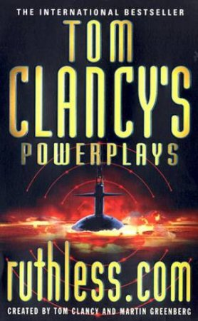 Power Plays: Ruthless.Com by Tom Clancy
