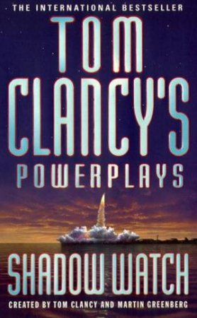 Power Plays: Shadow Watch by Tom Clancy
