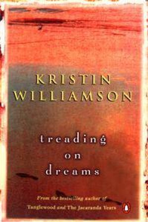 Treading on Dreams by Kristin Williamson