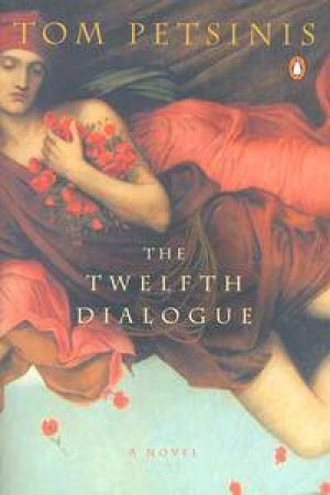 The Twelfth Dialogue by Tom Petsinis