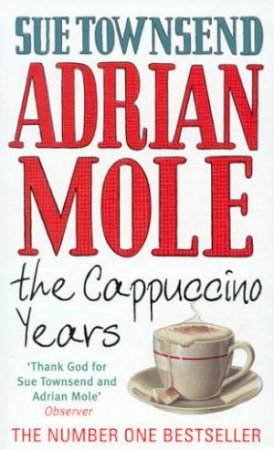 Adrian Mole: The Cappuccino Years by Sue Townsend