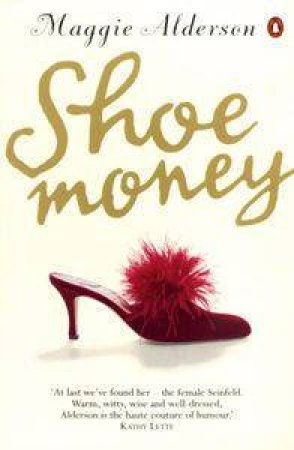 Shoe Money by Maggie Alderson