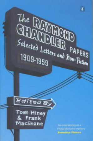The Raymond Chandler Papers by Raymond Chandler
