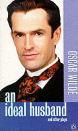 An Ideal Husband & Other Plays - Film Tie In by Oscar Wilde