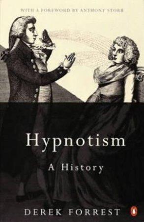 Hypnotism: A History by Derek Forrest