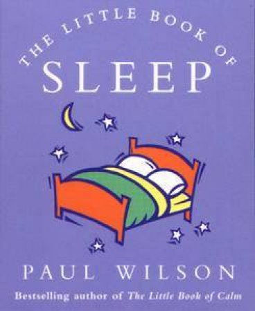 The Little Book of Sleep by Paul Wilson