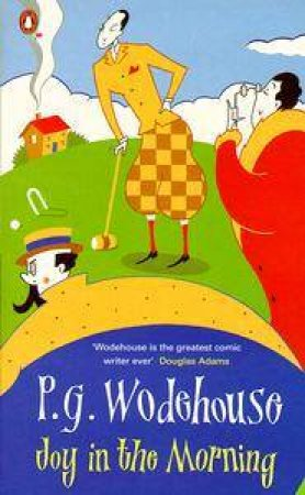 Joy In The Morning by P G Wodehouse