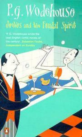 Jeeves & The Feudal Spirit by P G Wodehouse