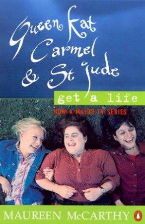Queen Kat, Carmel & St. Jude Get A Life by Maureen McCarthy