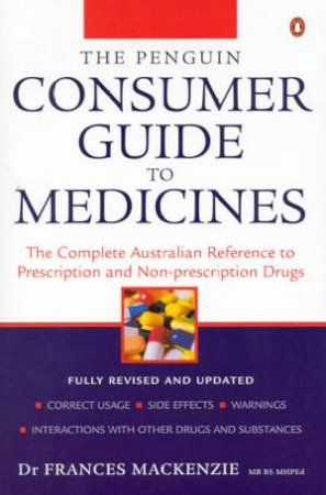 The Penguin Consumer Guide To Medicines by Dr Frances Mackenzie
