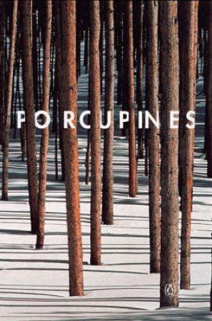 Porcupines: A Philosophical Anthology by Graham Higgin