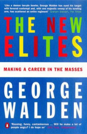 The New Elites by George Walden