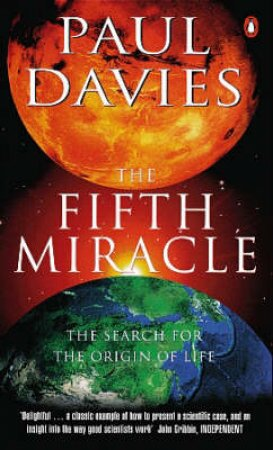 The Fifth Miracle: The Search For The Origin Of Life by Paul Davies
