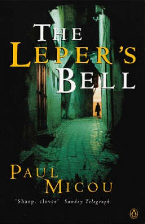 The Leper's Bell by Paul Micou