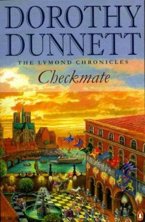 The Lymond Chronicles: Checkmate by Dorothy Dunnett