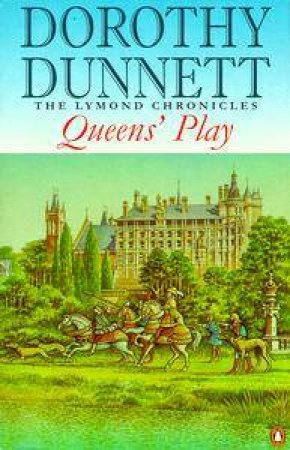 The Lymond Chronicles: Queens' Play by Dorothy Dunnett