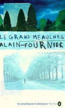 Le Grand Meaulnes by Henri Alban Alain-Fournier