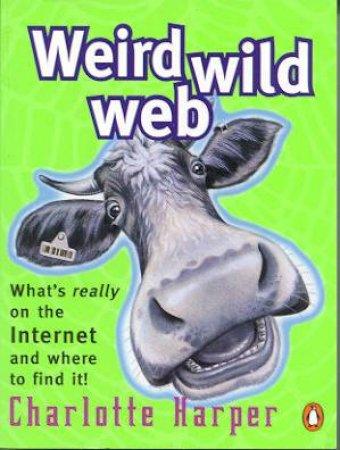 Weird Wild Web by Charlotte Harper