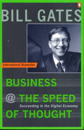 Business At The Speed Of Thought: Using A Digital Nervous System by Bill Gates