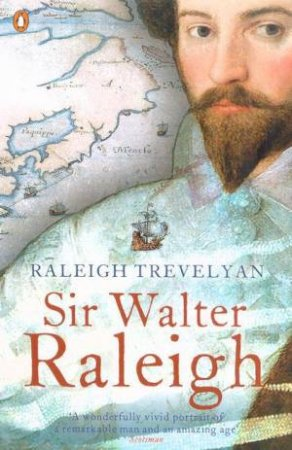 Sir Walter Raleigh by Trevelyan Raleigh