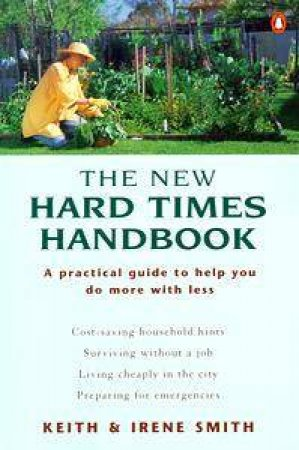 The New Hard Times Handbook by Keith & Irene Smith