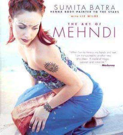 The Art Of Mehndi by Sumita Batra & Liz Wilde