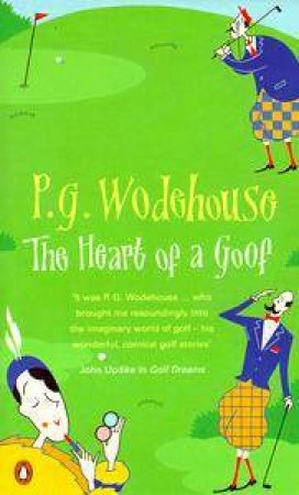 The Heart Of A Goof by P G Wodehouse