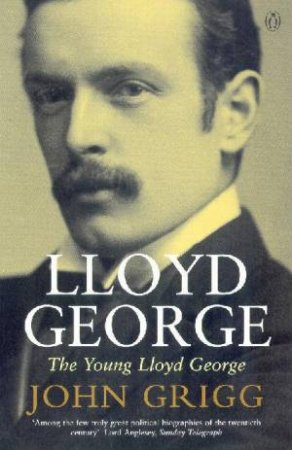 The Young Lloyd George by John Grigg