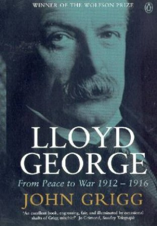 From Peace To War 1912-1916 by John Grigg