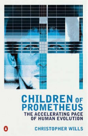 Children Of Prometheus by Christopher Wills