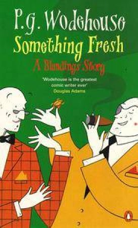 Something Fresh: A Blandings Story by P G Wodehouse