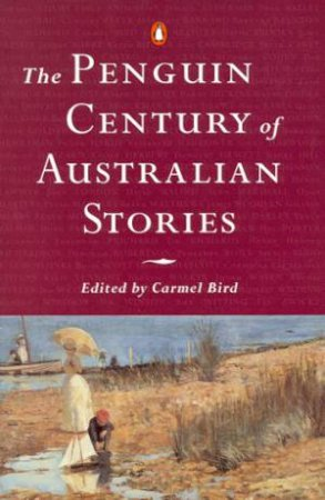 The Penguin Century Of Australian Stories by Various
