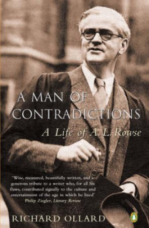 A Man Of Contradictions: A L Rowse by Richard Ollard