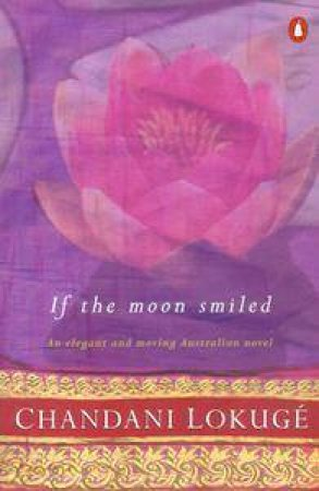 If The Moon Smiled by Lokuge Chandani
