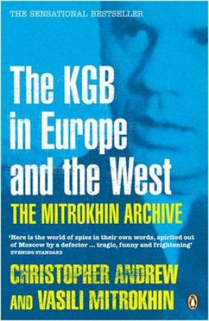 The Mitrokhin Archive: The KGB In Europe & The West by Christopher Andrew