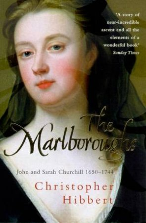 The Marlboroughs: John And Sarah Churchill 1650-1744 by Christopher Hibbert