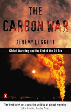 The Carbon War by Jeremy Leggett