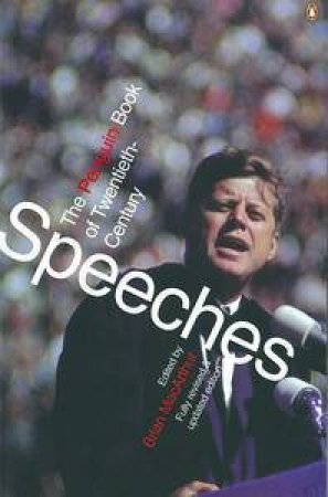 The Penguin Book Of Twentieth-Century Speeches by Brian Macarthur