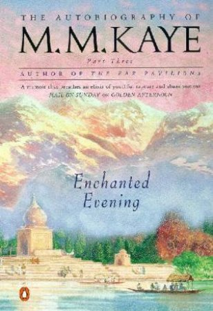 Enchanted Evening: The Autobiography by M M Kaye