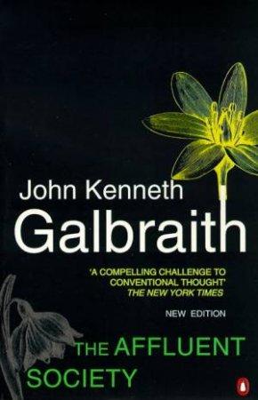 The Affluent Society by John Kenneth Galbraith