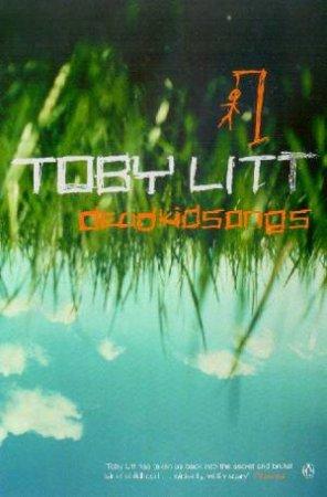 Deadkidsongs by Toby Litt