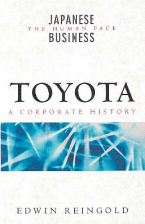 Toyota: The Human Face by Edwin Reingold