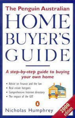 The Penguin Australian Home Buyer's Guide 2000 by Nicholas Humphrey