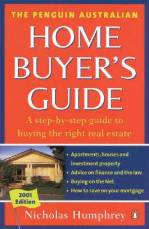 The Penguin Australian Home Buyer's Guide 2001 by Nicholas Humphrey