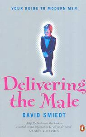 Delivering the Male by David Smiedt