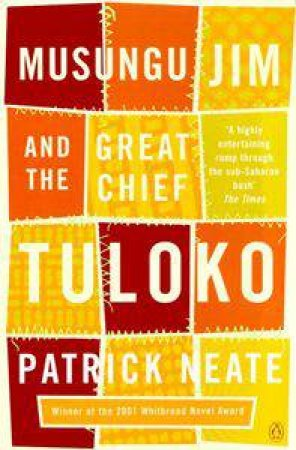 Musungo Jim and The Great Chief Tuloko by Patrick  Neate
