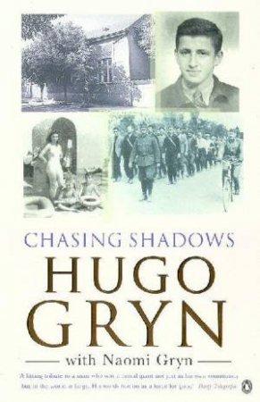 Chasing Shadows by Hugo Gryn