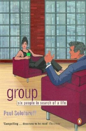 Group: Six People In Search Of A Life by Paul Solotaroff